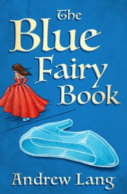 The Blue Fairy Book - eBook  -     By: Andrew Lang