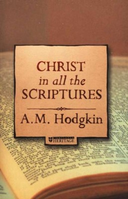 Christ in All The Scriptures  -     By: A.M. Hodgkin