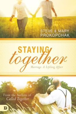 Staying Together: Marriage: A Life Long Affair - eBook  -     By: Steve Prokopchak, Mary Prokopchak