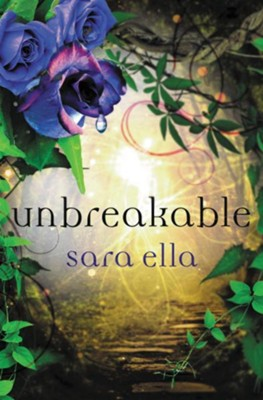 Unbreakable - eBook  -     By: Sara Ella