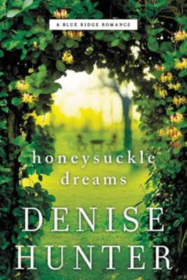 Honeysuckle Dreams - eBook  -     By: Denise Hunter