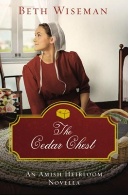 The Cedar Chest: An Amish Heirloom Novella / Digital original - eBook  -     By: Beth Wiseman
