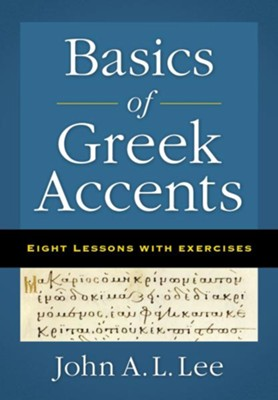 Basics of Greek Accents: Eight Lessons with Exercises - eBook  -     By: John A.L. Lee