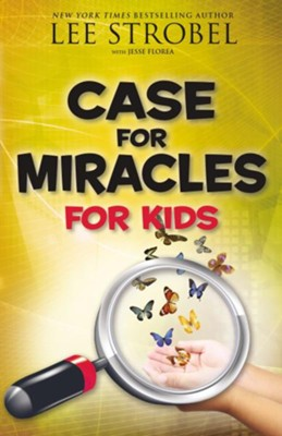 Case for Miracles for Kids - eBook  -     By: Lee Strobel, Jesse Florea