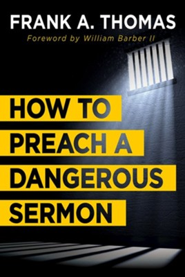 How to Preach a Dangerous Sermon - eBook  -     By: Frank A. Thomas