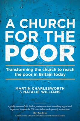 A Church for the Poor: Transforming the church to reach the poor in Britain today - eBook  -     By: Martin Charlesworth, Natalie Williams
