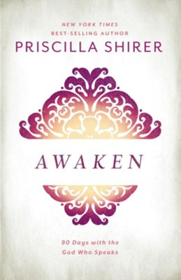Awaken: 90 Days with the God Who Speaks - eBook  -     By: Priscilla Shirer