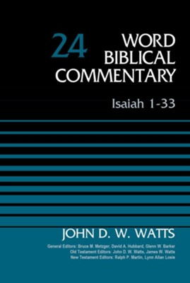 Isaiah 1-33, Volume 24: Revised Edition / Revised - eBook  -     Edited By: Bruce M. Metzger, David Allen Hubbard     By: John D.W. Watts