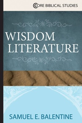 Wisdom Literature - eBook  -     By: Samuel E. Balentine