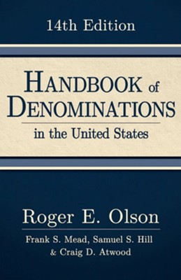 Handbook of Denominations in the United States, 14th Edition - eBook  -     By: Roger E. Olson, Frank S. Mead, Samuel S. Hill, Craig D. Atwood