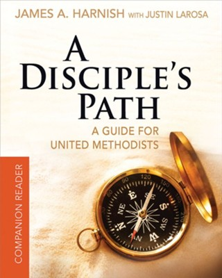 A Disciple's Path Companion Reader: Deepening Your Relationship with Christ and the Church - eBook  -     By: Justin LaRosa, James A. Harnish