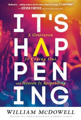 It's Happening: A Generation is Crying Out and Heaven is Responding - eBook  -     By: William McDowell