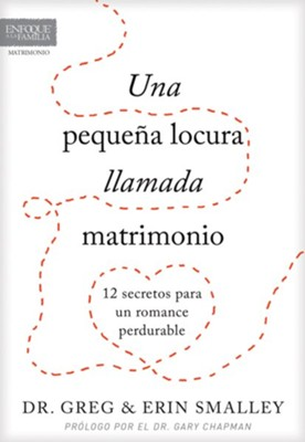 Una pequena locura llamada matrimonio: 12 secretos para un romance perdurable - eBook  -     By: Greg Smalley, Erin Smalley, Gary Chapman