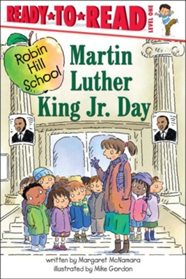 Ready-to-Read, Level 1: Martin Luther King Jr. Day   -     By: Margaret McNamara, Mike Gordon