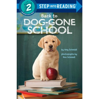 Back to Dog-Gone School  -     By: Amy Schmidt
