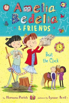 Amelia Bedelia and Friends #1: Amelia Bedelia and Friends Beat the Clock, hardcover  -     By: Herman Parish     Illustrated By: Lynne Avril