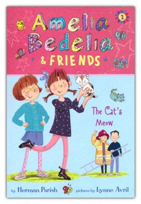 Amelia Bedelia and Friends #2: Amelia Bedelia and Friends The Cat's Meow, softcover  -     By: Herman Parish     Illustrated By: Lynne Avril
