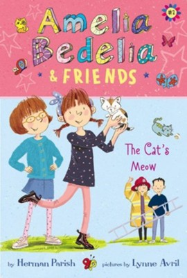 Amelia Bedelia and Friends #2: Amelia Bedelia and Friends The Cat's Meow, hardcover  -     By: Herman Parish     Illustrated By: Lynne Avril