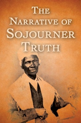 The Narrative of Sojourner Truth - eBook  -     Edited By: Olive Gilbert     By: Sojourner Truth