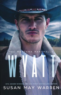 #4 Wyatt: The Montana Marshalls  -     By: Susan May Warren