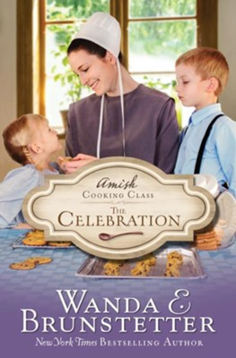 Amish Cooking Class - The Celebration - eBook  -     By: Wanda E. Brunstetter