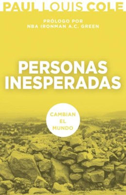 Personas Inesperadas: Cambian el mundo - eBook  -     By: Paul Louis Cole, A.C. Green