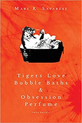 Tigers Love Bubble Baths & Obsession Perfume (who knew!)  -     By: Mary K Savarese
