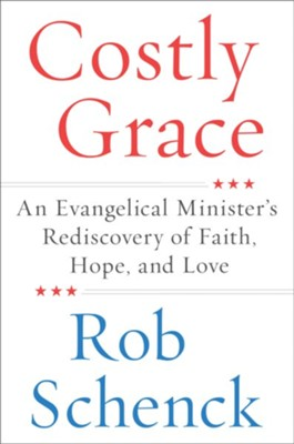 Costly Grace - eBook  -     By: Robert Schenck