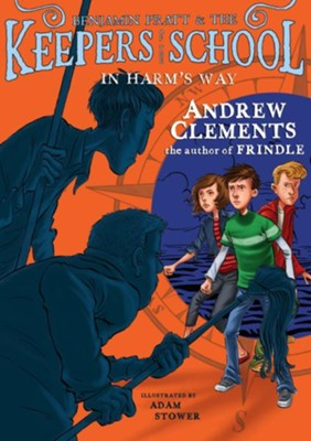 #4: In Harm's Way  -     By: Andrew Clements     Illustrated By: Adam Stower