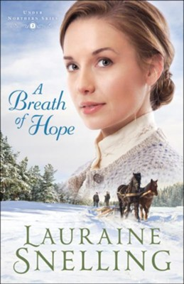 A Breath of Hope (Under Northern Skies Book #2) - eBook  -     By: Lauraine Snelling