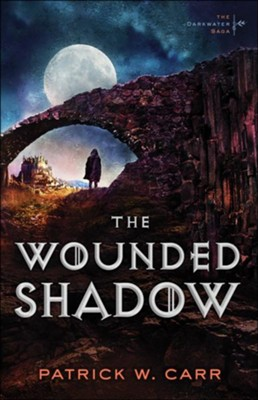 The Wounded Shadow (The Darkwater Saga Book #3) - eBook  -     By: Patrick W. Carr