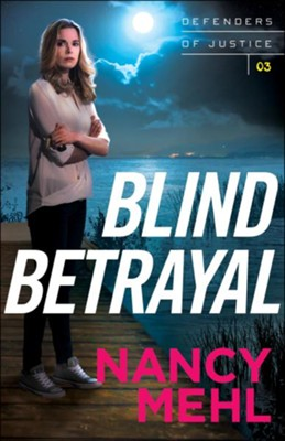 Blind Betrayal (Defenders of Justice Book #3) - eBook  -     By: Nancy Mehl