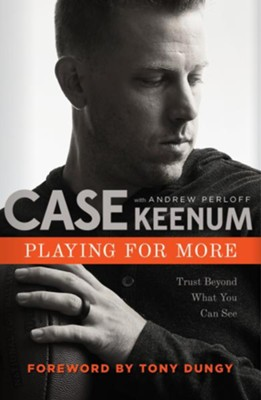 Playing for More   -     By: Case Keenum