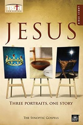 Truth for Living: Jesus - Three Portraits, One Story  -