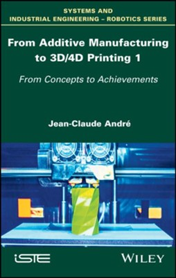 3D Printing: Theory and Achievements - eBook  -     By: Jean-Claude AndrA
