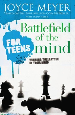 Battlefield of the Mind for Teens: Winning the Battle in Your Mind / Revised - eBook  -     By: Joyce Meyer, Todd Hafer