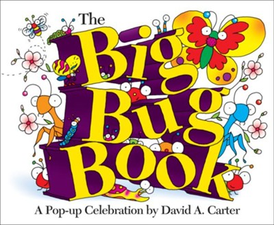 Big Bug Book: A Pop-up Celebration  -     By: David A. Carter