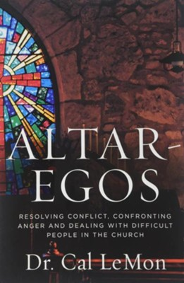 Altar-Egos: Building Trust Openness and Truth in the Church  -     By: Cal Lemon