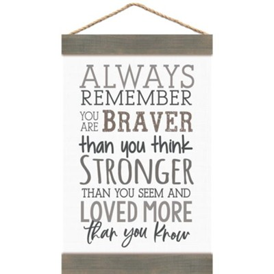 Always Remember You Are Braver Than You Think, Banner  -