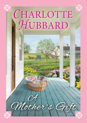 A Mother's Gift / Digital original - eBook  -     By: Charlotte Hubbard