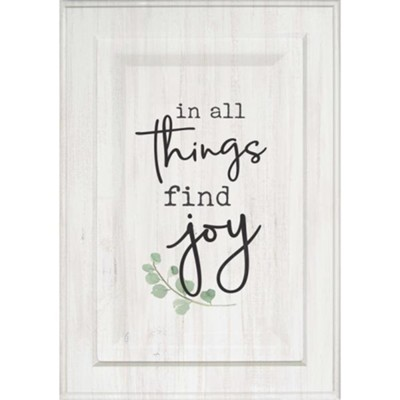 In All Things Find Joy, Wall Art  -