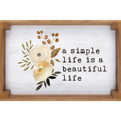 A Simple Life Is A Beautiful Life Tray  -