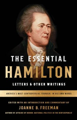 The Essential Hamilton: Letters & Other Writings - eBook  -     By: Alexander Hamilton