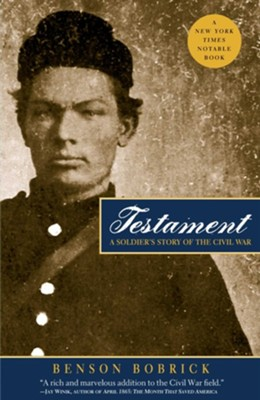 Testament: A Soldier's Story of the Civil War - eBook  -     By: Benson Bobrick