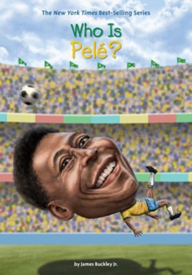 Who Is Pele? - eBook  -     By: James Buckley     Illustrated By: Andrew Thomson