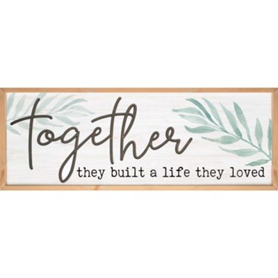 Together They Built a Life They Loved Carved Framed, Wall Decor  -