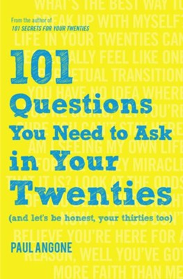 101 Questions You Need to Ask in Your Twenties - eBook  -     By: Paul Angone