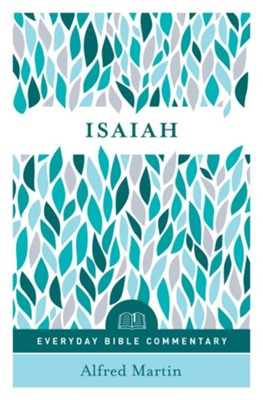 Isaiah (Everyday Bible Commentary Series) - eBook  -     By: Alfred Martin
