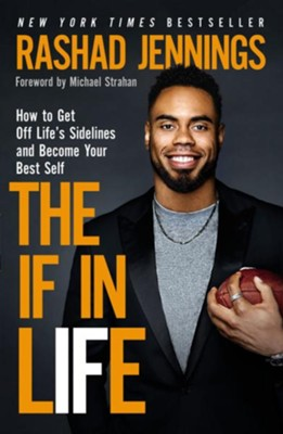 The IF in Life: How to Get Off the Sidelines and Into the End Zone - eBook  -     By: Rashad Jennings