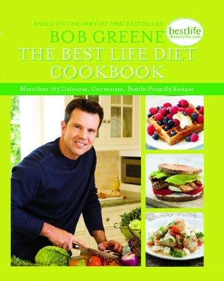 The Best Life Diet Cookbook: More than 175 Delicious, Convenient, Family-Friendly Recipes - eBook  -     By: Bob Greene